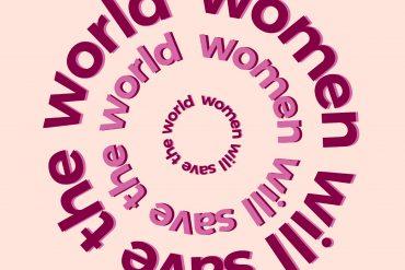 Hoće li žena spasiti svet uopšte više nije pitanje – ona ga već spasava